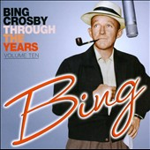 Bing Crosby: Through The Years, Vol. 10