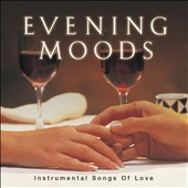 Various Artists: Evening Moods: Instrumental Love Songs