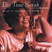 Big Time Sarah & the BTS Express/Big Time Sarah: Blues in the Year One-D-One