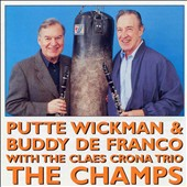 Putte Wickman/Buddy DeFranco: The  Champs