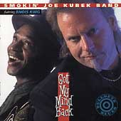 Smokin' Joe Kubek/The Smokin' Joe Kubek Band: Got My Mind Back