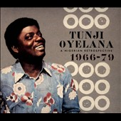 Tunji Oyelana: A Nigerian Retrospective 1966-79 [Digipak]