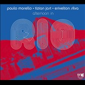 Erivelton Silva/Tizian Jost/Paulo Morello: Afternoon in Rio [Digipak]