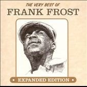 Frank Frost: The Very Best of Frank Frost *