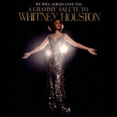 Whitney Houston: We Will Always Love You: A Grammy Salute