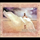 Raphael and Shakya: Nomadic Love [Digipak]