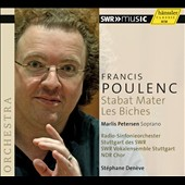 Francis Poulenc: Stabat Mater; Les Biches / Marlis Petersen, soprano. Stuttgart Radio SO,  Stephane Deneve