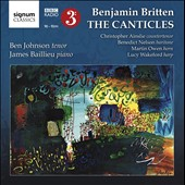Britten: The Canticles / Ben Johnson, tenor; James Baillieu, piano