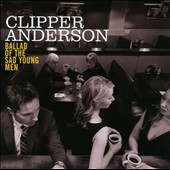 Clipper Anderson: Ballad of the Sad Young Men