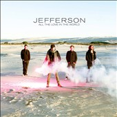 Jefferson: All The Love In The World