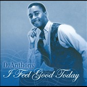D. Anthony: I Feel Good Today [Single]