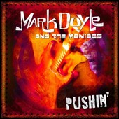 Mark Doyle and the Maniacs/Mark Doyle (Guitar): Pushin'