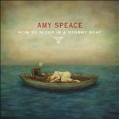 Amy Speace: How to Sleep in a Stormy Boat *
