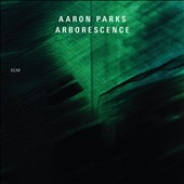 Aaron Parks: Arborescence *