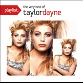 Taylor Dayne: Playlist: The Very Best of Taylor Dayne *