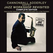 Cannonball Adderley: Jazz Workshop Revisited [Bonus Tracks] [Remastered]