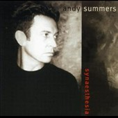 Andy Summers: Synaesthesia [Remastered]