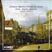 Johann Martin Friedrich Nisle (c.1780-1861): Octet in D major; Septet in E flat major; Quintet in C major, Op. 26 / Consortium Classicum