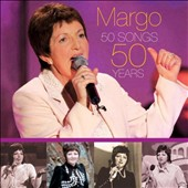 Margo: 50 Songs 50 Years