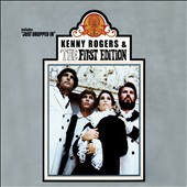The First Edition/Kenny Rogers/Kenny Rogers & the First Edition: The First Edition [Digipak]