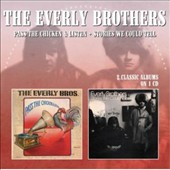The Everly Brothers: Pass the Chicken & Listen/Stories We Could Tell