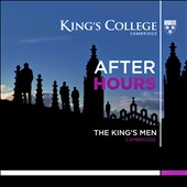 King's College Cambridge: After Hours - Get Around; Swing Low, Sweet Charlot; Wonderwall; etc.