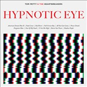 Tom Petty/Tom Petty & the Heartbreakers: Hypnotic Eye