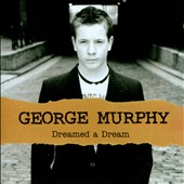 George Murphy (Actor): Dreamed a Dream