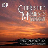 Cherished Moments: Songs of the Jewish Spirit / Essential Voices USA, Judith Clurman