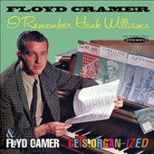 Floyd Cramer: I Remember Hank Williams/Floyd Cramer Gets Organ-ized