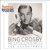 Bing Crosby: Bing Rediscovered: American Masters Soundtrack [Digipak]