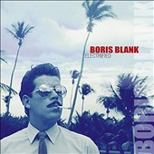Boris Blank: Electrified