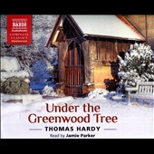 Thomas Hardy (Author): Under The Greenwood Tree [Box]