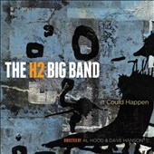 The H2 Big Band: It Could Happen
