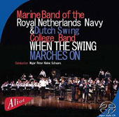 Band of the Royal Netherlands Navy/Dutch Swing College Band/Marine Band of the Royal Netherlands Navy: When the Swing Marches On