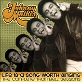 Johnny Mathis: Life Is a Song Worth Singing: The Complete Thom Bell Sessions *