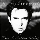 Andy Summers: The Golden Wire