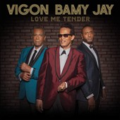 Vigon Bamy Jay: Love Me Tender