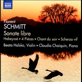 Florent Schmitt (1870-1958): 'Sonate libre' - Works for Violin & Piano / Beata Halska, violin; Claudio Chaiquin, piano