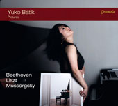 Pictures: Piano Music by Beethoven, Liszt & Modest Mussorgsky (1839-1881) / Yuko Batik, piano