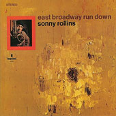 Sonny Rollins: East Broadway Run Down