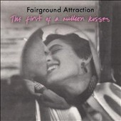 Fairground Attraction: First of a Million Kisses [Expanded Edition]