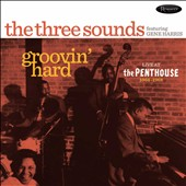 The Three Sounds: Groovin' Hard: Live at the Penthouse 1964-1968 [1/13]
