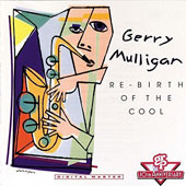 Gerry Mulligan: Re-Birth of the Cool
