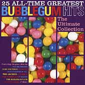 Various Artists: 25 All-Time Greatest Bubblegum Hits: The Ultimate Bubblegum Collection
