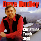 Dave Dudley: Christmas Truck Stop