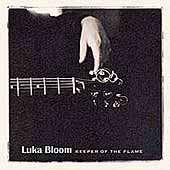 Luka Bloom: Keeper of the Flame