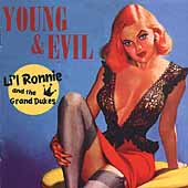 Li'l Ronnie & the Grand Dukes: Young and Evil
