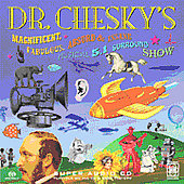 David Chesky: Dr. Chesky's Magnificent, Fabulous, Absurd and Insane Musical 5.1 Surround Show
