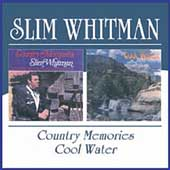 Slim Whitman: Country Memories/Cool Water